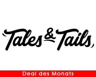 Tales & Tails Deal des Monats